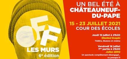 Festival OFF les Murs: le festival d'Avignon migre à Châteauneuf du Pape !